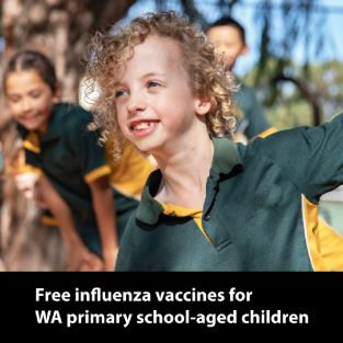 Photo: Group of primary school children. Text: Free influenza vaccines for WA primary school-aged children.