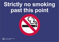 "Sign displaying a no smoking logo symbol featuring a line through a burning cigarette and text ""Strictly no smoking past this point"""